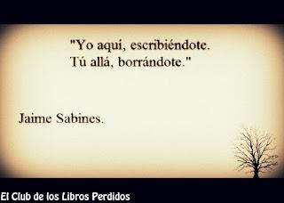 """Yo aquí escribiéndote. Tú allá, borrándome."" Jaime Sabines"