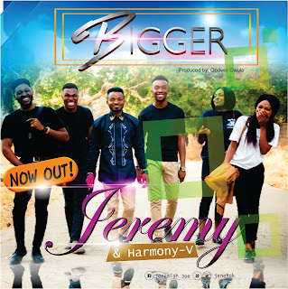 DOWNLOAD: Jeremy & Harmony V - Bigger | @ jeremy jenefiok