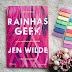 [Resenha] Rainhas Geek   Jen Wilde