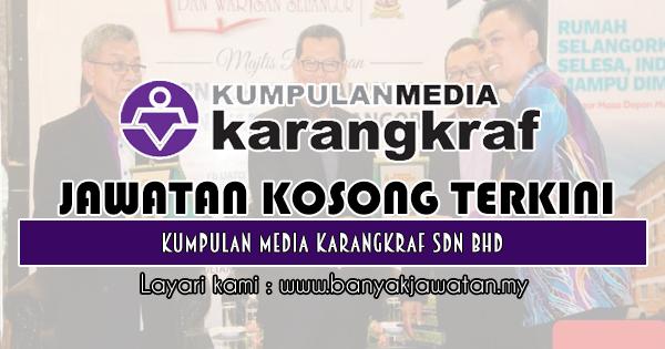 Jawatan Kosong 2019 di Kumpulan Media Karangkraf Sdn Bhd