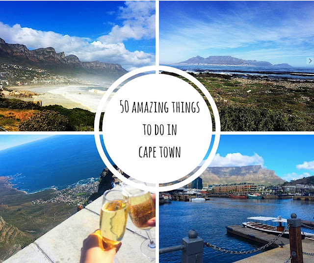Do Amazing Things: Written By A Girl: 50 Amazing Things To Do In Cape Town