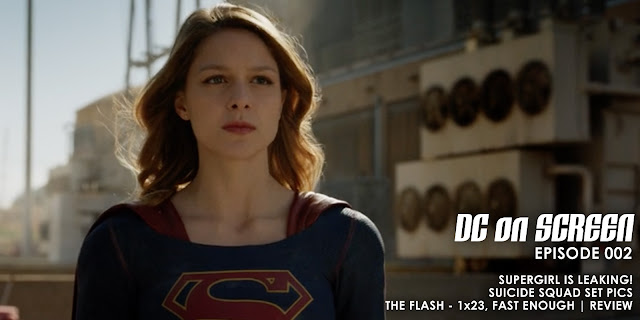 Supergirl is Leaking and The Flash Finale is Reviewed | DC on SCREEN Podcast