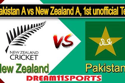 PK-A VS NZ-A 1st Test Dream11 Prediction Playing 11