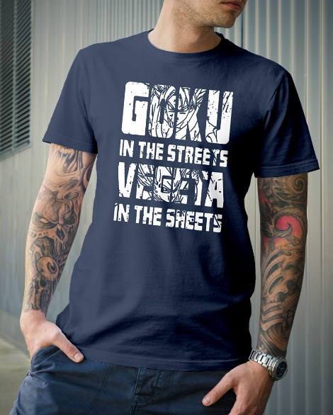 Goku In The Streets Vegeta In The Sheet T Shirt Shirts