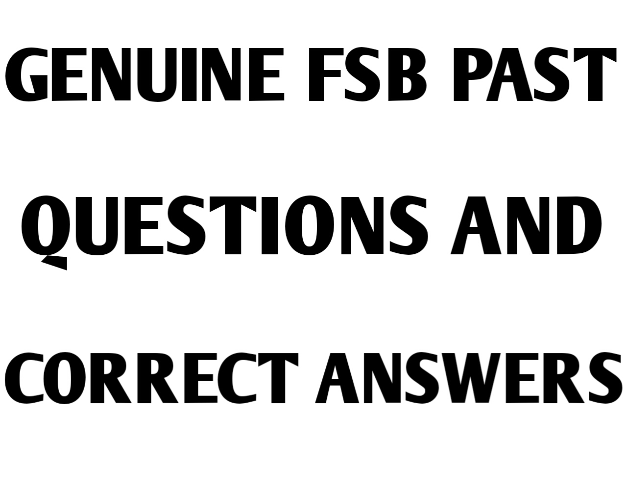 Genuine FSB interview past questions and correct answers