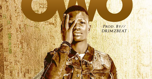 OWO. MP3 BY CLASSIC (produced by Drimz Beat.