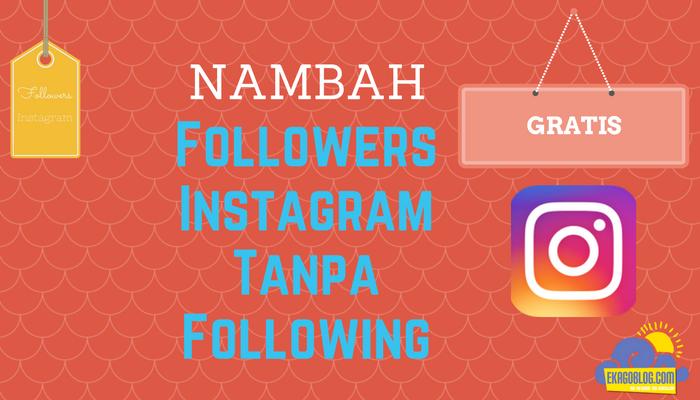 Cara Menambah Follower Instagram Secara Gratis Dam Aman