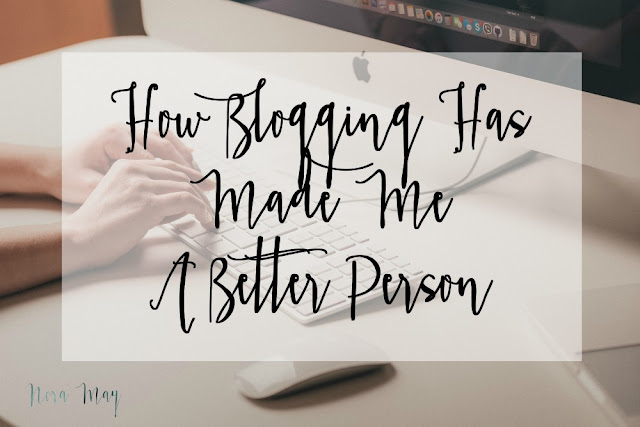How Blogging Made Me A Better Person