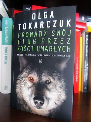 """Olga Tokarczuk, """"Prowadź swój pług przez kości umarłych"""","""