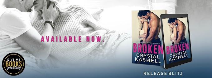 RELEASE BLITZ PACKET - Broken by Crystal Kaswell
