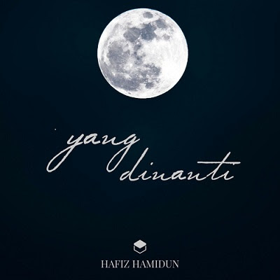 Hafiz Hamidun - Yang Dinanti
