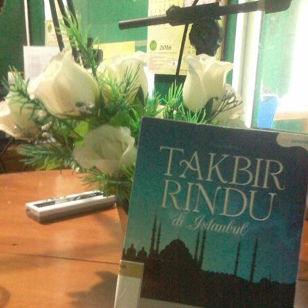 SINOPSIS NOVEL TAKBIR RINDU DI ISTANBUL