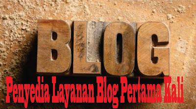 Penyedia Layanan Blog Yang Pertama Kali Muncul