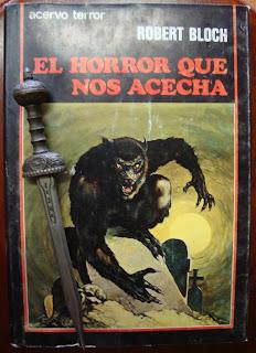 Portada del libro El horror que nos acecha, de Robert Bloch