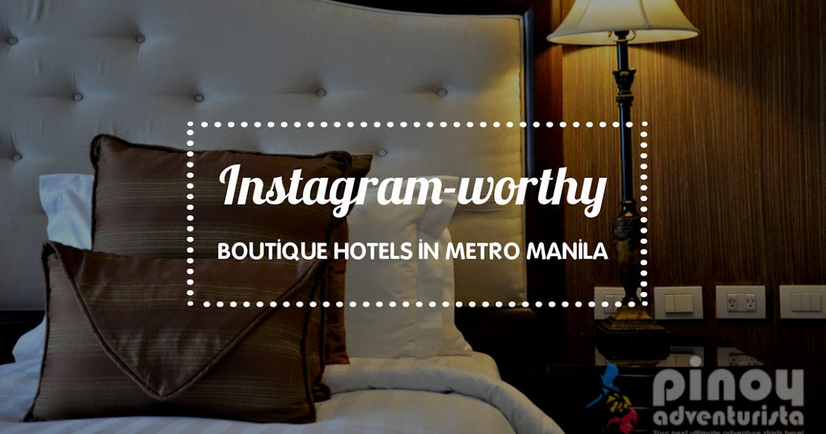 8 instagram worthy boutique hotels in metro manila part 1 for Great small boutique hotels of the world