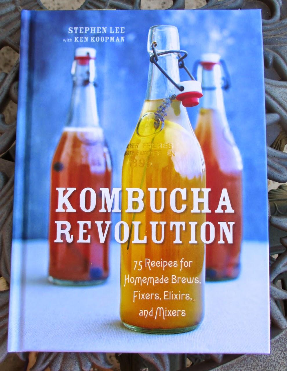 Kombucha Revolution: 75 Recipes for Homemade Brews, Fixers, Elixirs, and  Mixers ...