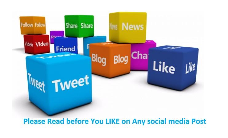 Please Read Before You LIKE On Any social media Post, social media, LIKE