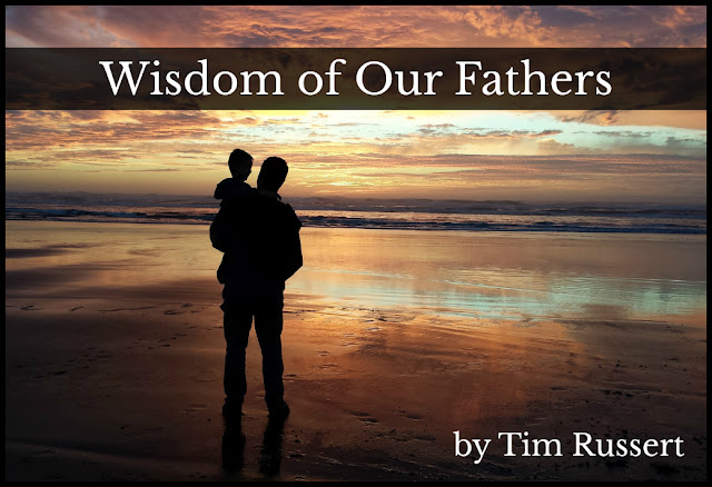 Wisdom of Our Fathers Tim Russert