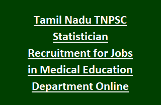 Tamil Nadu TNPSC Statistician Recruitment Notification for Jobs in Medical Education Department Apply Online