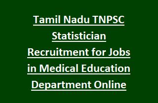 Tamil Nadu TNPSC Statistician Recruitment Notification for Jobs in Medical Education Department Apply Online