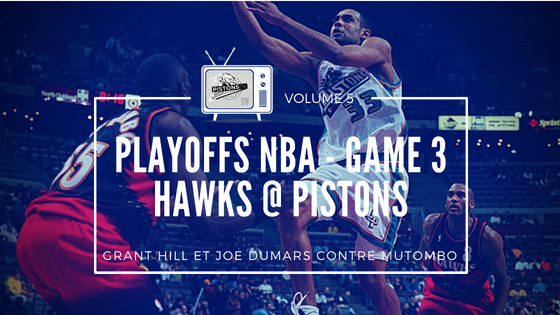 Playoffs 1997 Pistons-Hawks   PistonsFR, actualité des Detroit Pistons en France