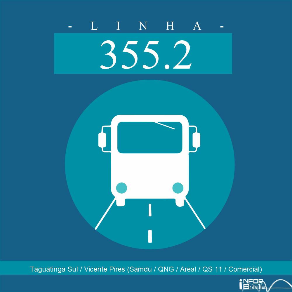 Horário e Itinerário 355.2 - Taguatinga Sul / Vicente Pires (Samdu / QNG / Areal / QS 11 / Comercial)