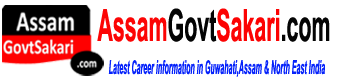 AssamGovtSakari.com ::Latest Assam Career,Job News in Guwahati,Assam and NE India