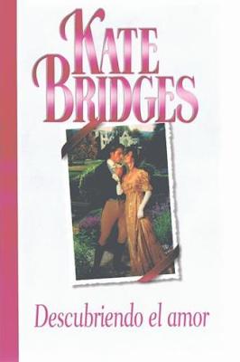 Kate Bridges - Descubriendo El Amor