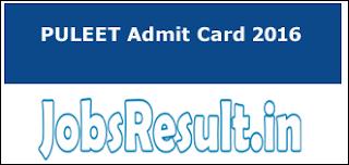 PULEET Admit Card 2016