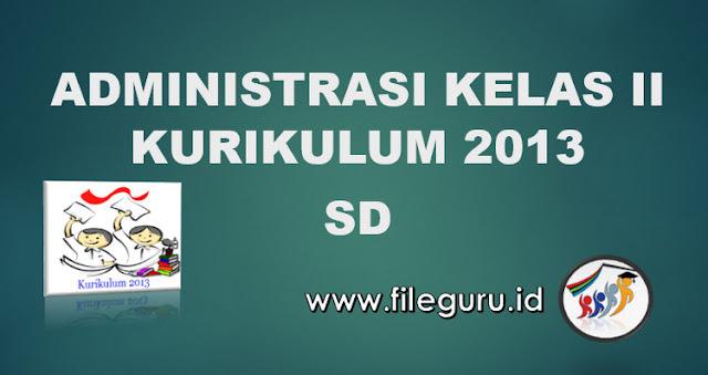 Administrasi Kelas II Kurikulum 2013 Revisi