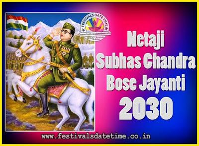 2030 Netaji Subhas Chandra Bose Jayanti Date, 2030 Subhas Chandra Bose Jayanti Calendar
