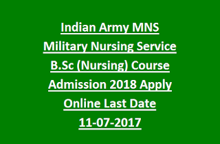 Indian Army MNS Military Nursing Service B.Sc (Nursing) Course Admission 2018 Apply Online Last Date 11-07-2017