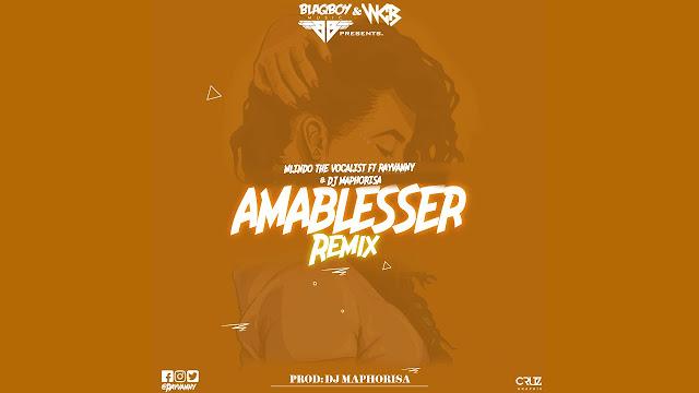Mlindo - Amablesser Remix Ft. Rayvanny x Dj Maphorisa