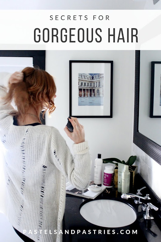 Secrets For Gorgeous, Full, Lively Hair | pastels and pastries