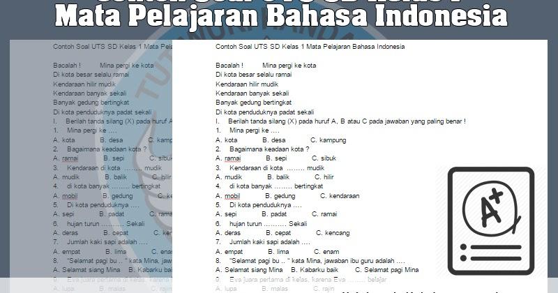 Contoh Soal Uts Sd Kelas 1 Mata Pelajaran Bahasa Indonesia Semester Ii Belajar Mengajar