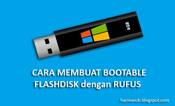 Cara Membuat Bootable Flashdisk Windows 7 dengan Rufus
