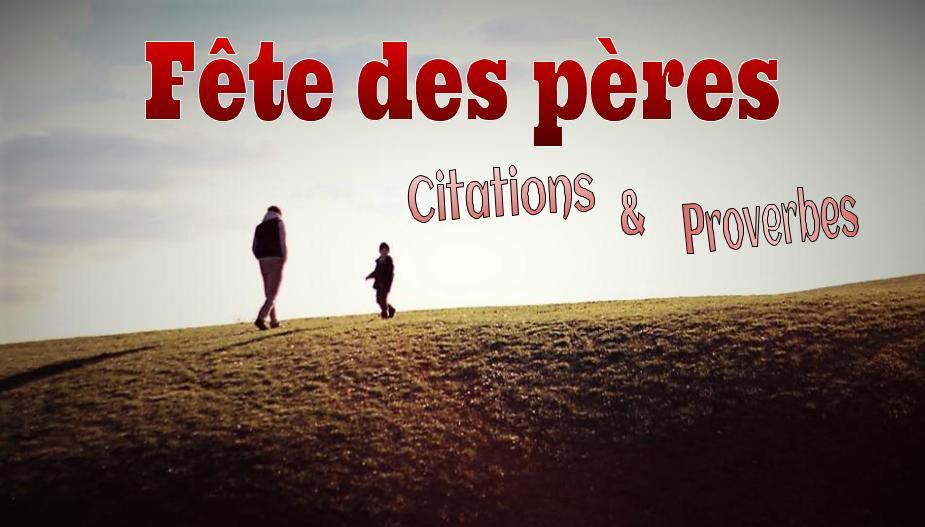 F te des p res proverbes et citations sur papa po sie d 39 amour - Citation fete des peres ...