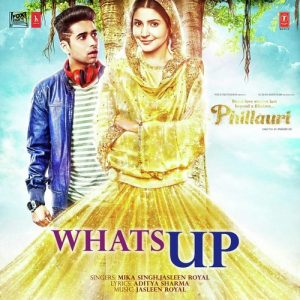 Whats Up Song - Phillauri