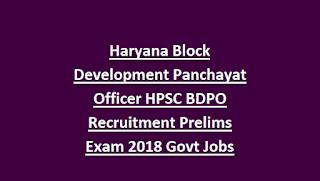 Haryana Block Development Panchayat Officer HPSC BDPO Recruitment Prelims Exam 2018 Govt Jobs Online-Exam Syllabus