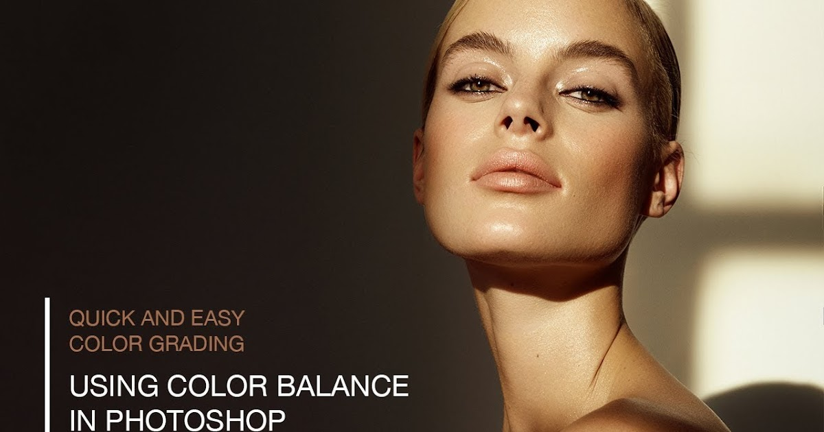Color Grading and Color Correction Using the Color Balance Tool in Photoshop