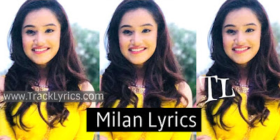 milan-song-lyrics-by-tanishq-kaur-g-guri-singh-jeet-2019-punjabi-song-lyrics