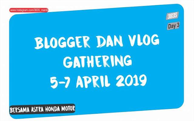 Blog dan Vlog Gathering Yogyakarta 2019 Bersama AHM Day 3