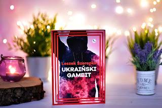 """Leszek Szerpka - """"Ukraiński gambit"""""""