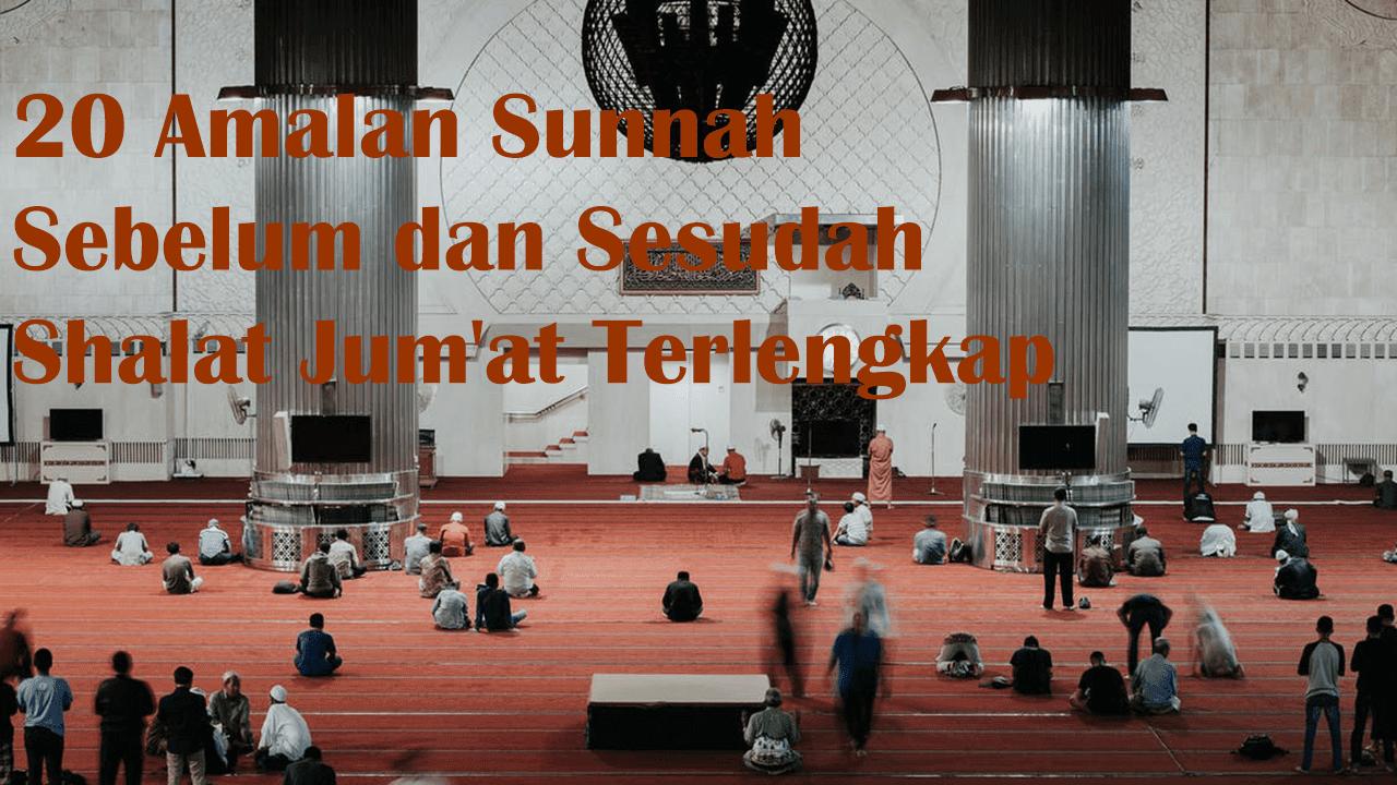 20 Amalan Sunnah Sebelum dan Sesudah Shalat Jum'at Terlengkap