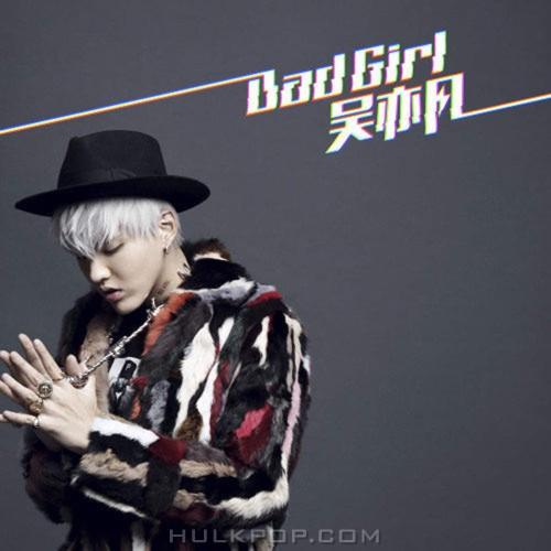 Wu Yi Fan (Kris Wu) – Bad Girl – Single (ITUNES PLUS AAC M4A)