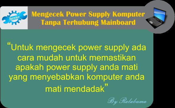 Cara Mengecek Power Supply Komputer Tanpa Terhubung Mainboard