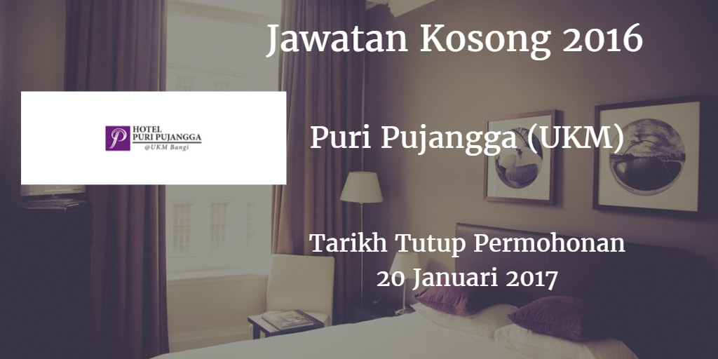 Jawatan Kosong Puri Pujangga (UKM) 20 Januari 2017