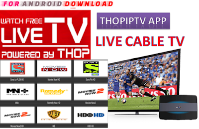 Download Android Free THOPTV Apk -Watch Free Live Cable Tv Channel-Android Update LiveTV Apk  Android APK Premium Cable Tv,Sports Channel,Movies Channel On Android