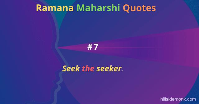 Ramana Maharshi Quotes To Guide Your Spiritual Path  7 Seek the seeker.
