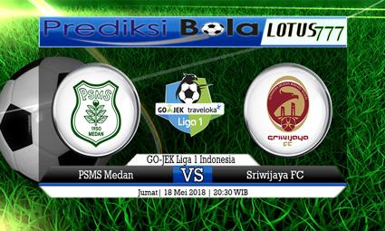 PREDIKSI SKORE PSMS VS SRIWIJAYA FC 18 MEI 2018